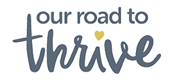Our Road To Thrive